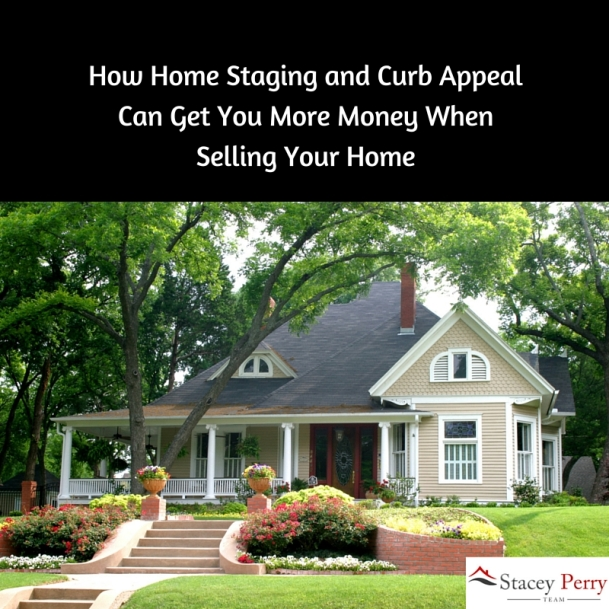 How To Stage A House Prior To Selling: How Home Staging And Curb Appeal Can Get You More Money